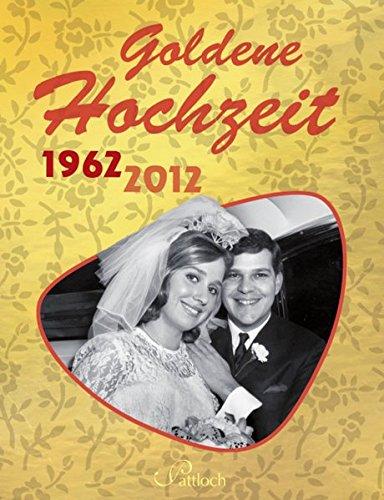 Goldene Hochzeit: 1962 - 2012
