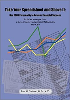Book Take Your Spreadsheet and Shove It: Use YOUR Personality to Achieve Financial Success by McClelland, Pam (2010)