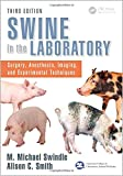 img - for Swine in the Laboratory: Surgery, Anesthesia, Imaging, and Experimental Techniques, Third Edition book / textbook / text book