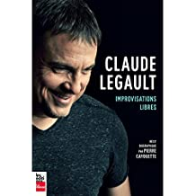 Claude Legault: Improvisations libres (French Edition)