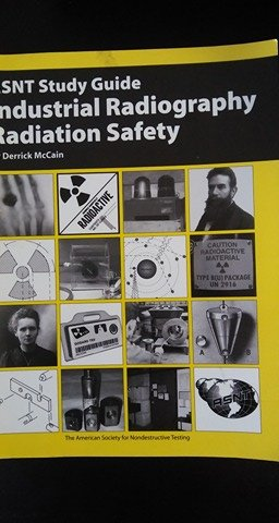 ASNT Study Guide: Industrial Radiography Radiation Safety
