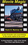 MOVIE MAGIC - Suzi B. Mystery #2, Gene Grossman, 1475291213