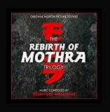The Rebirth of Mothra Trilogy (Original Motion Picture Scores)