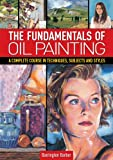 The Fundamentals of Oil Painting, Barrington Barber, 1848584687