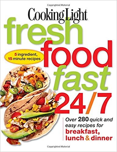 Cooking light fresh food fast 247 5 ingredient 15 minute recipes cooking light fresh food fast 247 5 ingredient 15 minute recipes cooking light 9780848736453 amazon books forumfinder Images