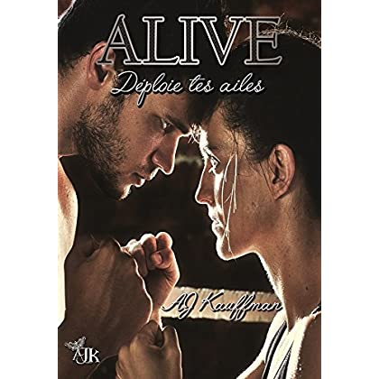 Alive : déploie tes ailes (French Edition)