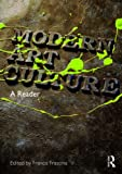 Modern Art Culture: A Reader, Francis Frascina, 0415231523