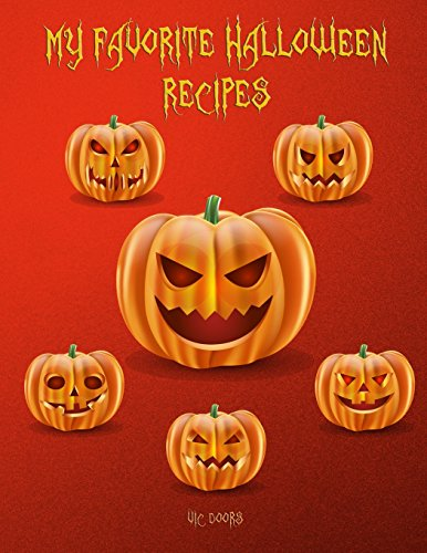 "My Favorite Halloween Recipes: 101 Blank Recipe Pages - Background Halloween No 5 - Pumpkins on all pages (8.5""x11"") (Volume 5) by Vic Doors"