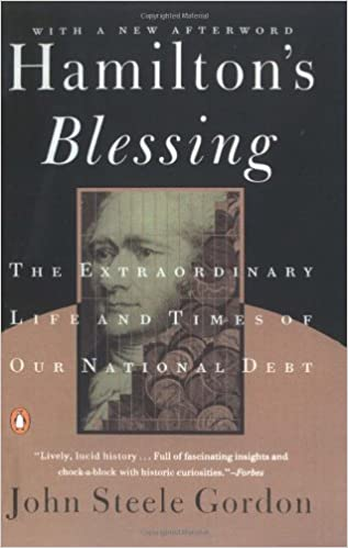 Book Hamilton's Blessing: The Extraordinary Life and Times of Our National Debt by John Steele Gordon (1998-01-01)