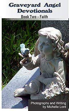 Graveyard Angel Devotionals: Book Two - Faith