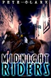 Midnight Riders, Pete Clark, 1492161764