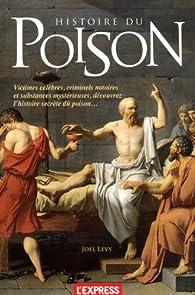 Histoire du poison par Joël Levy