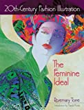 20th-Century Fashion Illustration: The Feminine Ideal (Dover Fashion and Costumes)