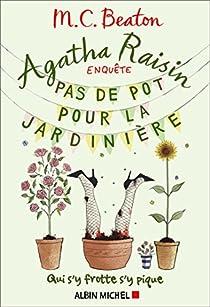 Agatha Raisin enquête, tome 3 : Pas de pot pour la jardinière par Beaton