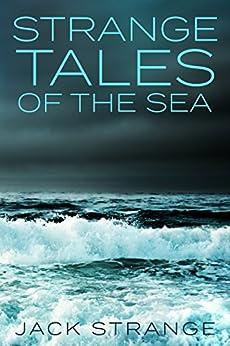 Strange Tales of the Sea by [Strange, Jack]