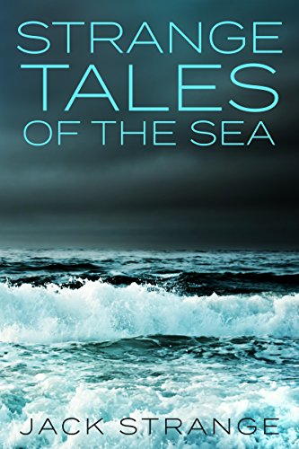 Strange Tales of the Sea (Jack's Strange Tales Book 4) (Remove Pigeons)