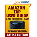 Amazon Tap User Guide: Newbie to Expert in 1 Hour!