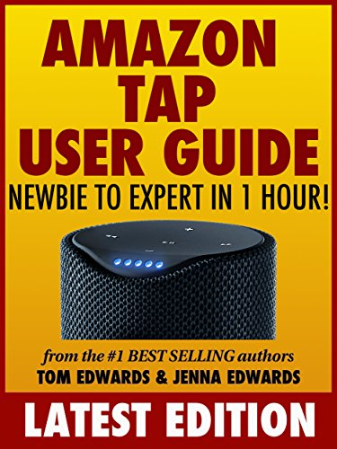 Amazon tap user guide newbie to expert in 1 hour 1 tom edwards amazon tap user guide newbie to expert in 1 hour by edwards fandeluxe Choice Image