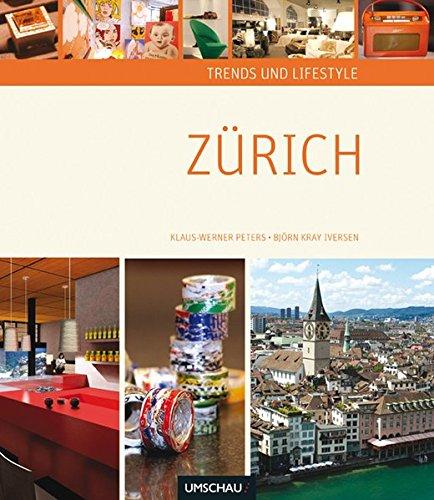 Trends und Lifestyle Zürich Taschenbuch – Restexemplar, 1. September 2009 Klaus-Werner Peters Björn K Iversen Neuer Umschau Buchverlag 3865283950