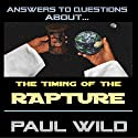 The Timing of the Rapture Audiobook by Paul R. Wild Narrated by Greg Lengacher