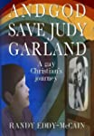 And God Save Judy Garland: A gay Chri...