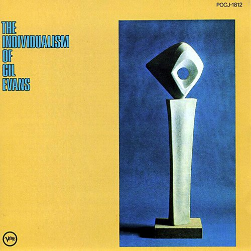 The Individualism of Gil Evans by Evans