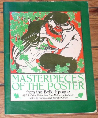 Masterpieces of the Poster from the Belle Epoque: 48 Full-Color Plates from Les Maitres de l'Affiche