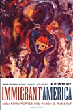 Immigrant America, Alejandro Portes and Ruben G. Rumbaut, 0520250419