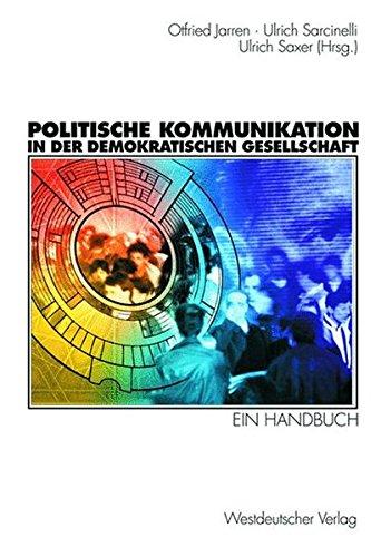 Politische Kommunikation in der demokratischen Gesellschaft. Ein Handbuch mit Lexikonteil