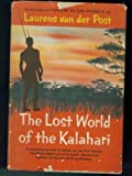 The Lost World of the Kalahari. William Morrow & Co. 1958. Hardcover with Dust Jacket.