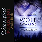 A Wolf Awakens: Black Hills Wolves, Book 18 | Cam Cassidy