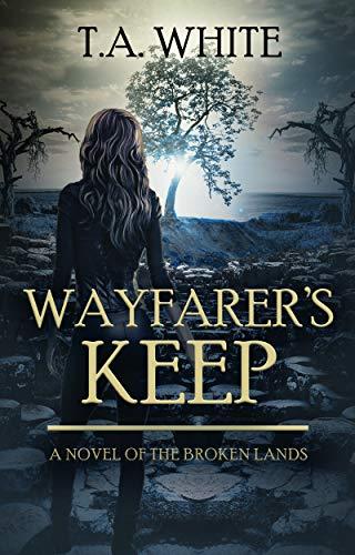 (Wayfarer's Keep (The Broken Lands Book 3))