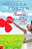 Sisters in White (Snow Sisters, Book Three, Melissa Foster, 0989050874