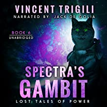 Spectra's Gambit: Lost Tales of Power, Book 6 Audiobook by Vincent Trigili Narrated by Jack de Golia