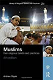 img - for Muslims: Their Religious Beliefs and Practices (The Library of Religious Beliefs and Practices) book / textbook / text book