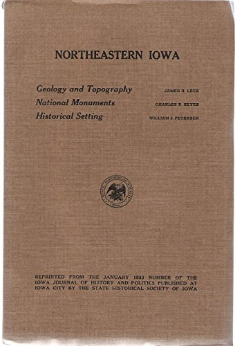 Northeastern Iowa Geology and Topography, National Monuments, Historical Setting (1933) -