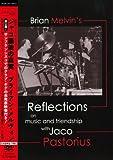 ジャコ最後の真実/ブライアン・メルヴィン (Brian Melvin''s REFLECTIONS on the music and friendship with Jaco Pastorius) [日本語帯解説字幕付] [DVD]