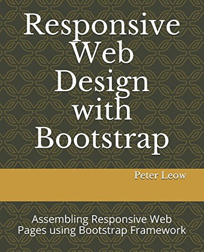 Responsive Web Design with Bootstrap: Assembling a Responsive Web Page using Bootstrap Framework