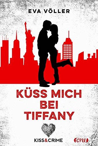 Kiss & Crime - Küss mich bei Tiffany: Band 2