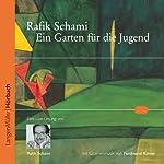Ein Garten für die Jugend | Rafik Schami