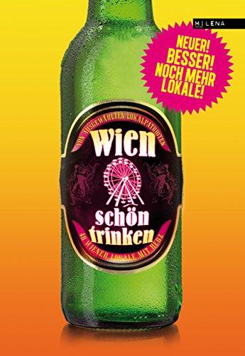 Wien schön trinken: 44 Wiener Lokale mit Herz (German Edition)
