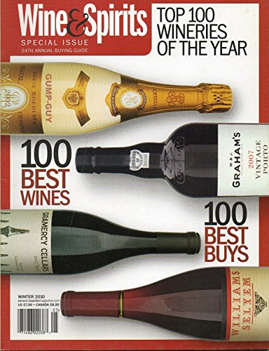 Wine & Spirits SPECIAL ISSUE 24th Annual Buying Guide Top 100 Wineries Of The Year WINTER 2010