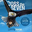 Joss the Seven: Guild of Sevens, Book 1 Audiobook by J. Philip Horne Narrated by Kevin Coffin