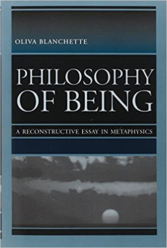 philosophy of being a reconstructive essay in metaphysics oliva  philosophy of being a reconstructive essay in metaphysics oliva blanchette 9780813210964 com books