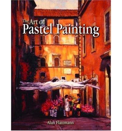 The Art of Pastel Painting (Hardback) - Common