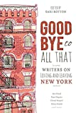 img - for Goodbye to All That: Writers on Loving and Leaving New York book / textbook / text book