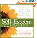 The Self-Esteem Companion: Simple Exercises to Help You Challenge Your Inner Critic and Celebrate Your Personal Strengths
