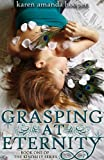 Front cover for the book Grasping at Eternity (The Kindrily, #1) by Karen Amanda Hooper