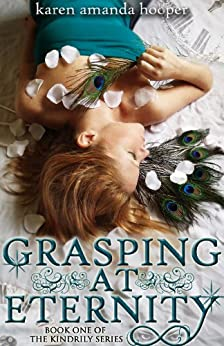 GRASPING AT ETERNITY (The Kindrily Book 1) by [Hooper, Karen Amanda]