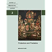 Gods of Medieval Japan: Protectors and Predators: 2